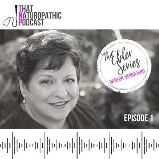 The Elder Series with Dr. Verna Hunt, Episode 1