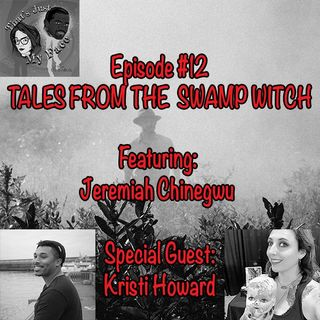 #12: Tales from the SwampWitch (Special Guest: Kristi Howard)