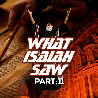 Part 11 Of The Prophecies Of Isaiah And The End Times: Selah Petra