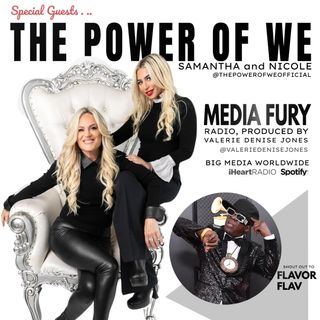 big media worldwide (MEDIA FURY RADIO) interviews THE POWER OF WE (SAMANTHA and NICOLE) .. . FLAVOR FLAV dropped by to show them love!