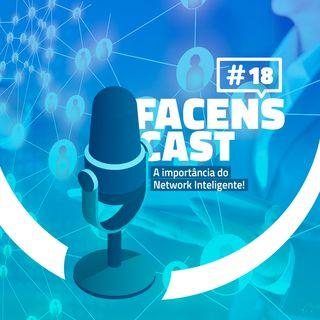 Facens Cast #18 A importância do Network Inteligente!