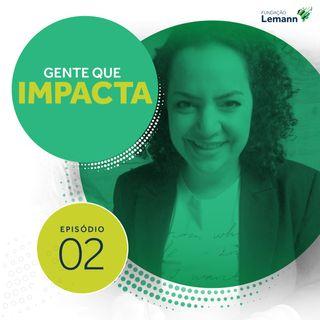 Flávia Goulart e os desafios de lideranças no setor público | Gente que Impacta 02