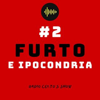 #2 - Furto e ipocondria