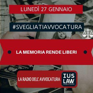 LA MEMORIA RENDE LIBERI – #SVEGLIATIAVVOCATURA