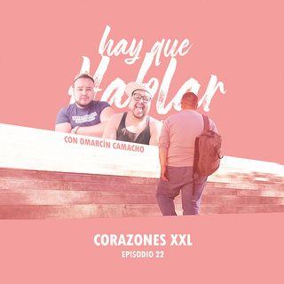 Ep.22 / Corazones XXL