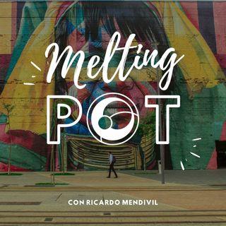 ¡Bienvenido a Melting Pot, con Ricardo Mendivil!