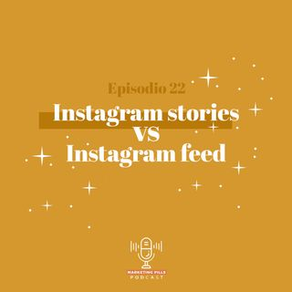 ⚡Episodio 22 - Instagram Stories vs Instagram Feed