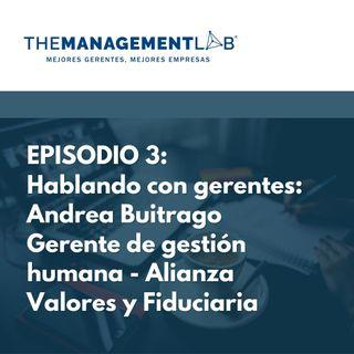 Episodio 3: Hablando con gerentes: Andrea Buitrago Gerente de gestión humana - Alianza Valores y Fiduciaria