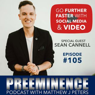 105 - Sean Cannell Building Influence with Video