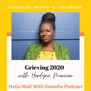 EP 15: Grieving 2020 & Coping With Loss