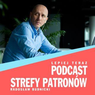 Podcast Strefy Patronów Lepiej Teraz