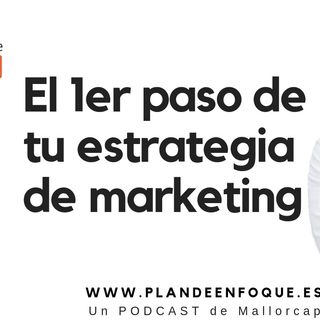 El primer paso en tu estrategia de marketing digital