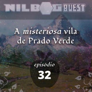 A Misteriosa Vila de Prado Verde - Episódio 32