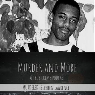 MURDERED: Stephen Lawrence