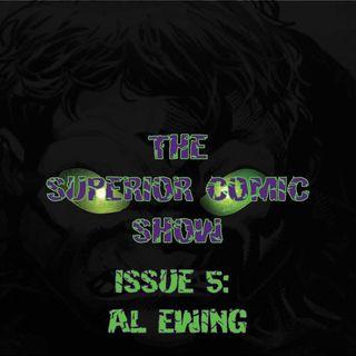 The Superior Comic Show - Issue 5: Al Ewing