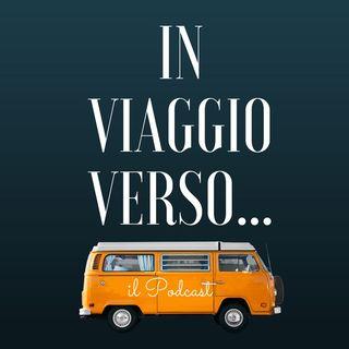 In Viaggio Verso...[La Partenza] #podcast n°1
