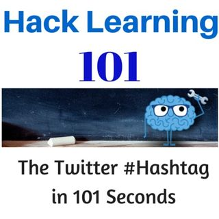 Hack Learning 101: Twitter Hashtags