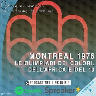 Montreal 1976 - Le Olimpiadi dei colori, dell'Africa e del 10