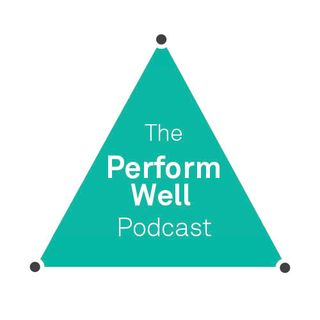 The Perform Well Podcast