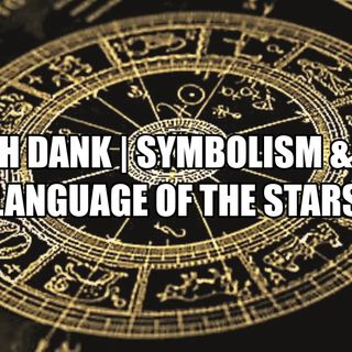 MICAH DANK | SYMBOLISM & SIGN LANGUAGE OF THE STARS