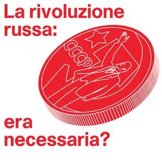 La Rivoluzione russa: era necessaria? - Seconda parte