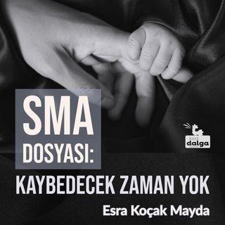 SMA dosyası: Kaybedecek zaman yok