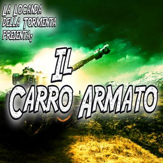 Podcast Storia - Il Carro Armato