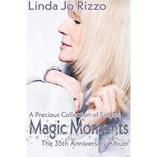 May 1-6: With Linda Jo Rizzo on her anniversary album: Magic Moments