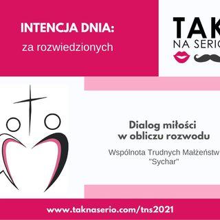 8 Tydzień Tak na Serio #7 - Dialog miłości w obliczu rozwodu - Wspólnota Trudnych Małżeństw