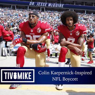 Colin Kaepernick-Inspired NFL Boycott