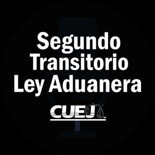 Segundo Transitorio Ley Aduanera México