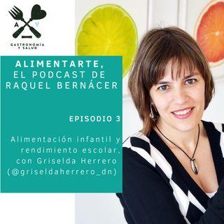 Alimentarte 003: Alimentación infantil y rendimiento escolar, con Griselda Herrero