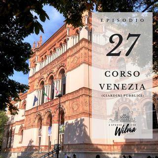 Puntata 27 - Corso Venezia - Giardini Pubblici