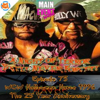 Episode 73: WCW Halloween Havoc 1996