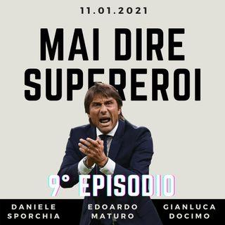 MAI DIRE SUPEREROI - 9° EPISODIO