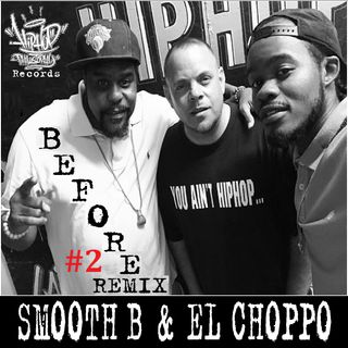 Smooth B - Before - El Choppo Bboy RMX - HipHop Philosophy Records