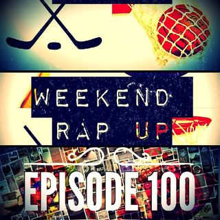"Weekend Rap Up Ep. 100 - ""Share your Favorite Moment or Episode"""