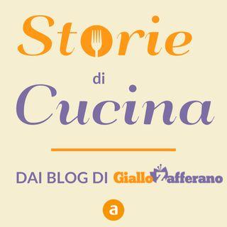 Storie di Cucina, dei Blog Giallo Zafferano