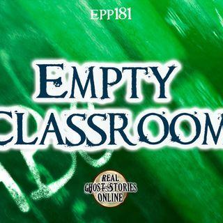Empty Classroom | Haunted, Paranormal, Supernatural