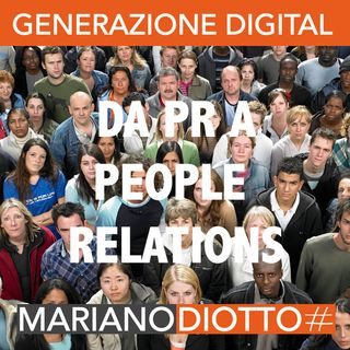 Puntata 16: Da public relations a people relations