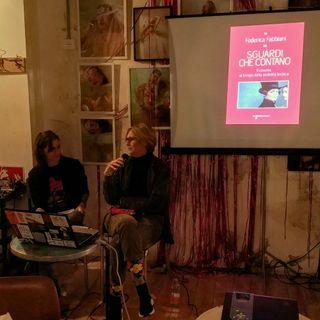 """Presentazione del volume """"Sguardi che contano. Il cinema al tempo della visibilità lesbica"""" di Federica Fabbiani"""