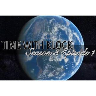 Time With Klock Season 3 Episode 1