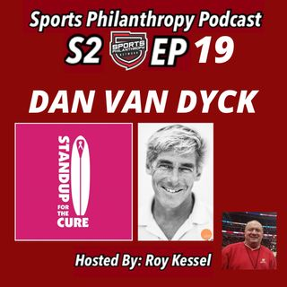 S2:EP19 Dan Van Dyck, Stand Up For The Cure