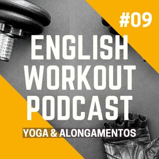 #09 Vocabulário - Yoga & Alongamentos