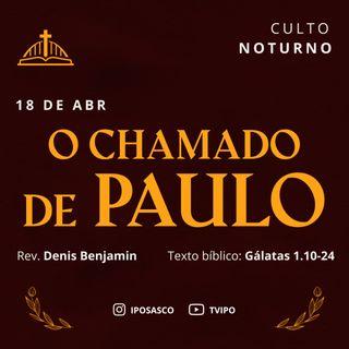 O Chamado de Paulo (Gálatas 1.1-24) - Denis Benjamin