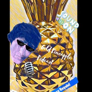 Golden Pineapple Podcast