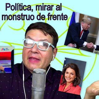 #174 Política, Mirar al Monstruo de Frente (Podcast)