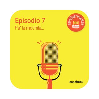 EP 7: Pa' la mochila.