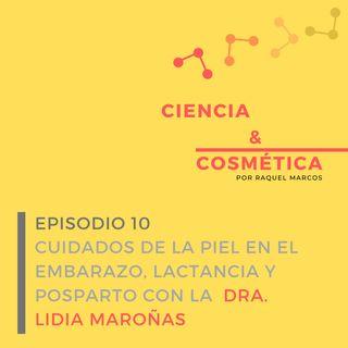 Episodio 10: Cuidados de la piel durante el embarazo, periodo de lactancia y posparto con la Dra Lidia Maroñas