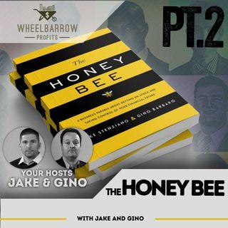 WBP - Honey Bee Part 2 with Jake & Gino
